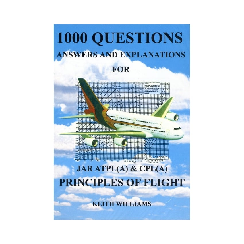 1000 Principles Of Flight Q&A for JAR ATPL & CPL