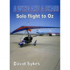 David Sykes A Wing and a Chair - Solo Flight to Oz