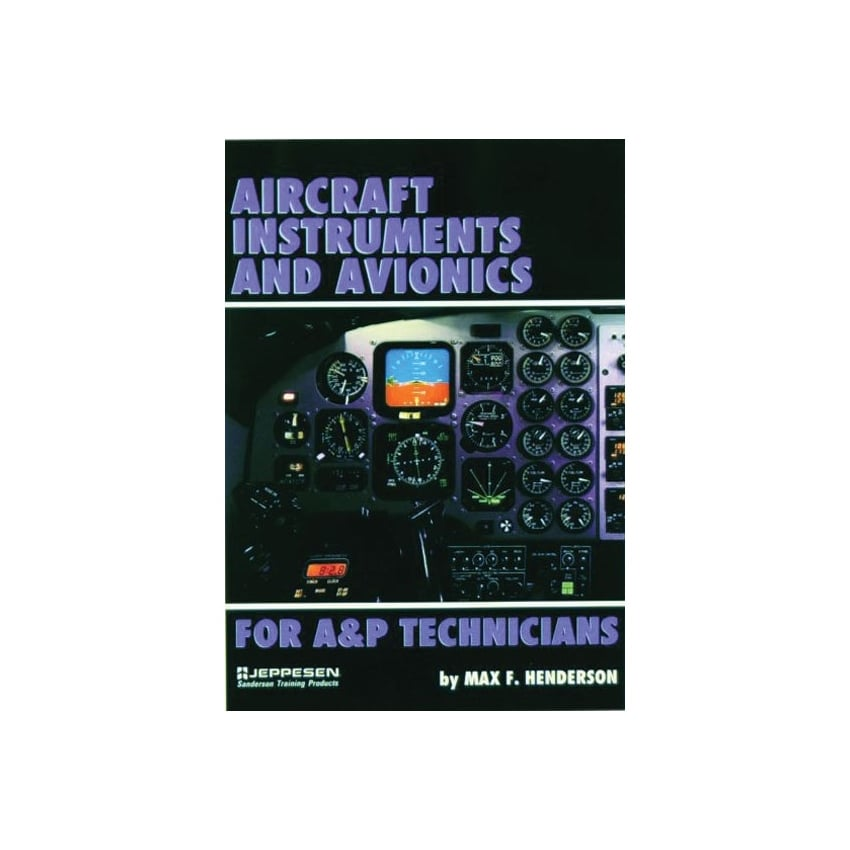 Aircraft Instruments & Avionics for A and P Technicians