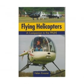 Flying Helicopters - A Companion to the PPL(H)