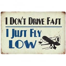 I Dont Drive Fast Retro Aviation Sign