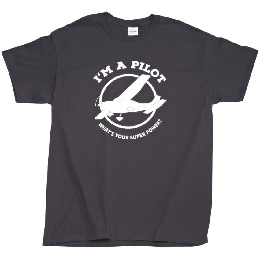 I'm a Pilot, What's Your Superpower T-Shirt
