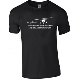 Chocks Away I Started Out With Nothing T-Shirt