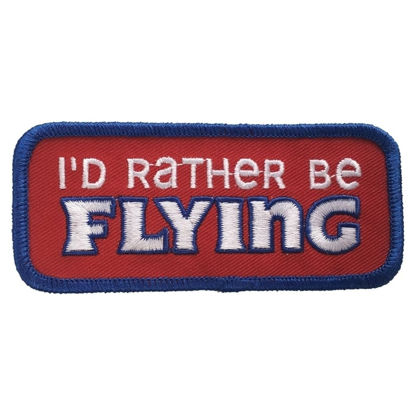 I'd Rather Be Flying Iron On Patch