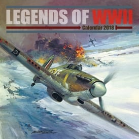 Legends Of World War 2 Calendar 2018