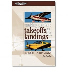 Making Perfect Takeoffs & Landings
