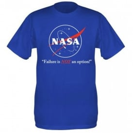 NASA Failure Is Not An Option T-Shirt