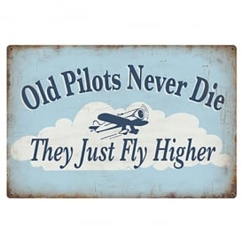Old Pilots Never Die Metal Retro Aviation Sign