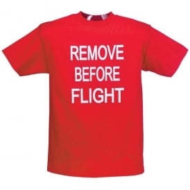Gifts For Aviators Remove Before Flight T-Shirt