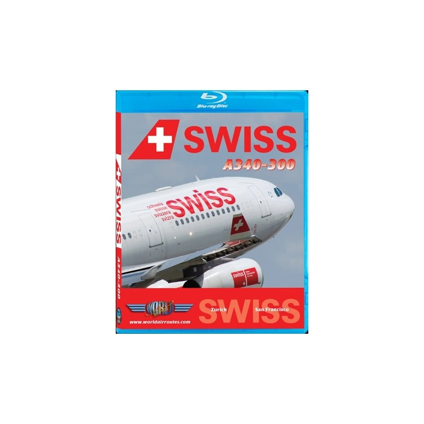 Swiss Airlines A340-300 Blu-Ray - Zurich to San Francisco