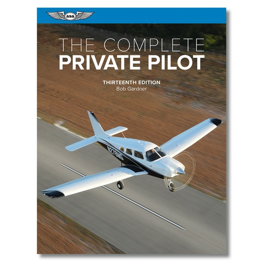 The Complete Private Pilot - Edition 12