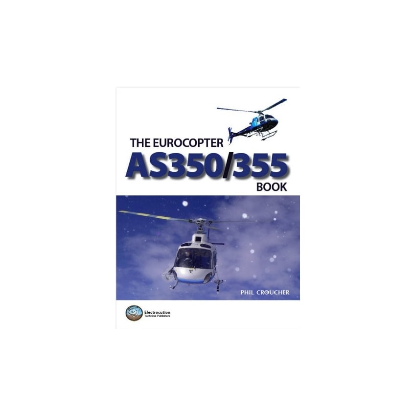 The Eurocopter AS350/355 Book