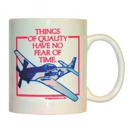 Gifts For Aviators Things of Quality Have No Fear Of Time Mug