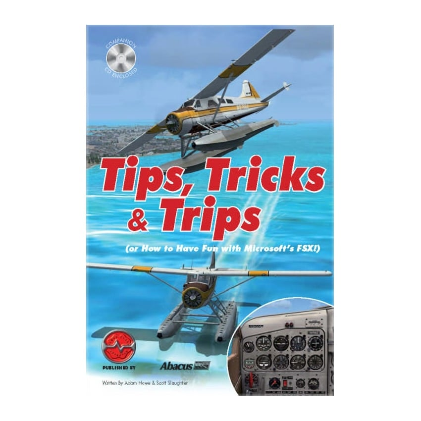 Tips Tricks and Trips - A Fun Way to enjoy FSX