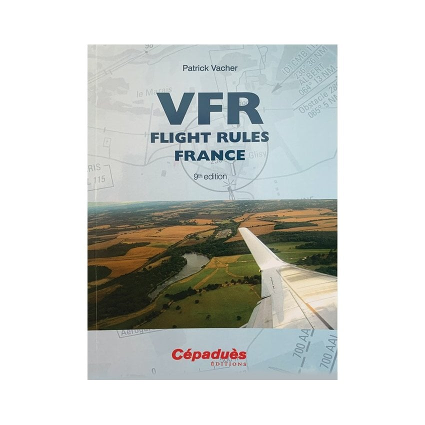 VFR Flight Rules for France 7th edition